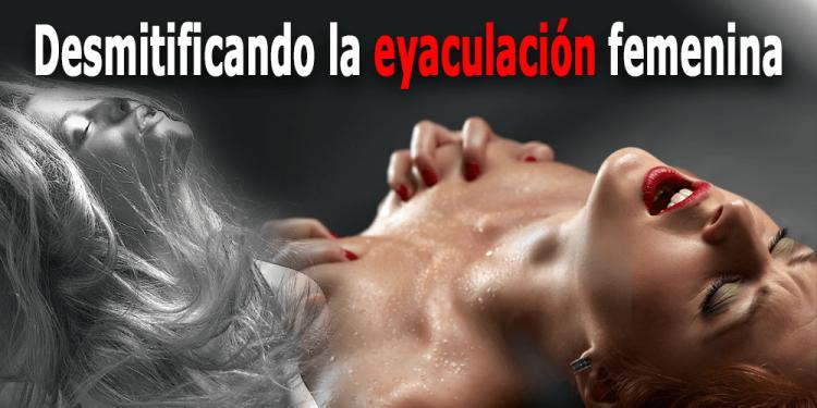 eyaculacion femenina, mitos de la eyaculacion femenina, llvclub, blogs de parejas, parejas liberales